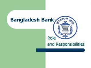 Bangladesh Bank Role and Responsibilities Contents Role and