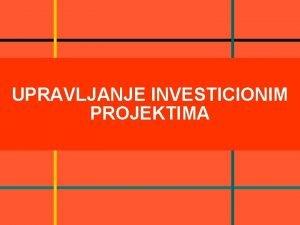 UPRAVLJANJE INVESTICIONIM PROJEKTIMA UPRAVLJANJE INVESTICIJAMA http www amazon