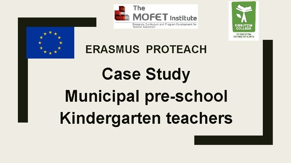 ERASMUS PROTEACH Case Study Municipal preschool Kindergarten teachers