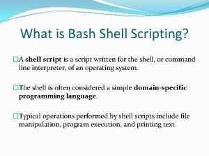 What is Bash Shell Scripting A shell script