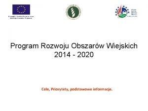 Program Rozwoju Obszarw Wiejskich 2014 2020 Cele Priorytety
