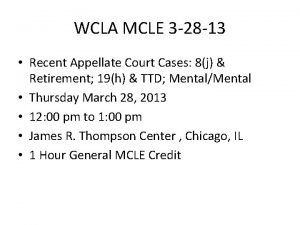 WCLA MCLE 3 28 13 Recent Appellate Court