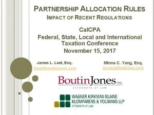 PARTNERSHIP ALLOCATION RULES IMPACT OF RECENT REGULATIONS Cal