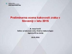 REPUBLIKA SLOVENIJA MINISTRSTVO ZA OKOLJE IN PROSTOR AGENCIJA