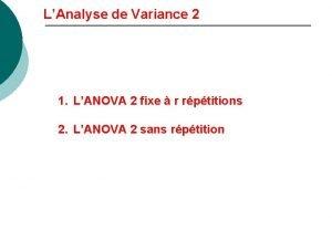 LAnalyse de Variance 2 1 LANOVA 2 fixe