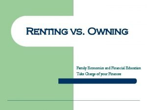 Renting vs Owning Family Economics and Financial Education