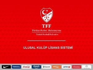 ULUSAL KULP LSANS SSTEM UEFA KULP LSANS SSTEM