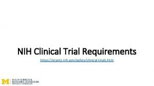 NIH Clinical Trial Requirements https grants nih govpolicyclinicaltrials