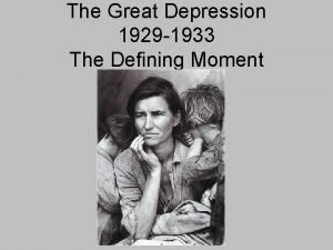 The Great Depression 1929 1933 The Defining Moment