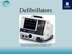 Defibrillators WHO Defibrillator External Automated Semiautomated From the
