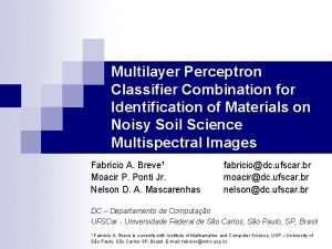 Multilayer Perceptron Classifier Combination for Identification of Materials