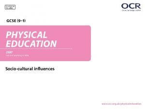 Sociocultural influences 2 1 b Commercialisation of physical