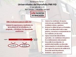 SeminarioTaller Universidades del Portafolio PMI FID 30 de