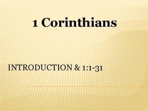 1 Corinthians INTRODUCTION 1 1 31 1 Corinthians