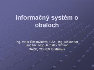 Informan systm o obaloch Ing Viera imkovicov CSc