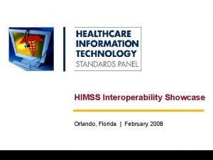 HIMSS Interoperability Showcase Orlando Florida February 2008 0