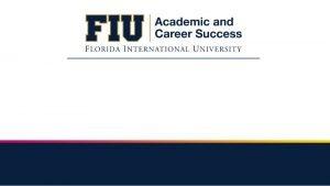 FLORIDA INTERNATIONAL UNIVERSITY FLORIDA INTERNATIONAL UNIVERSITY FLORIDA INTERNATIONAL