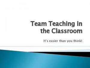 Team Teaching in the Classroom Its easier than