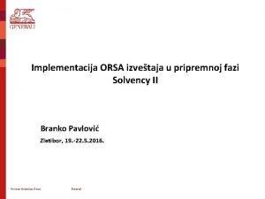 Implementacija ORSA izvetaja u pripremnoj fazi Solvency II