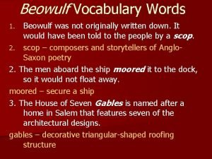 Beowulf Vocabulary Words Beowulf was not originally written