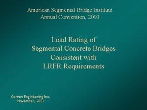 American Segmental Bridge Institute Annual Convention 2003 Load
