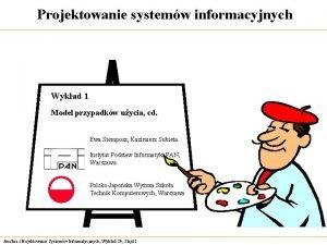 Projektowanie systemw informacyjnych Wykad 1 Model przypadkw uycia