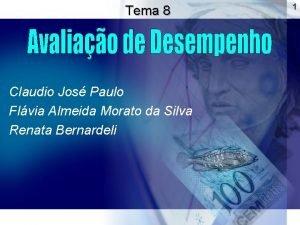 Tema 8 Claudio Jos Paulo Flvia Almeida Morato