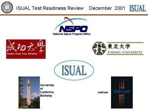 ISUAL Test Readiness Review University of California Berkeley