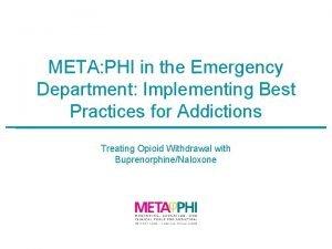 META PHI in the Emergency Department Implementing Best