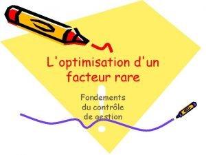 Loptimisation dun facteur rare Fondements du contrle de