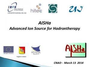 AISHa Advanced Ion Source for Hadrontherapy Regione Siciliana