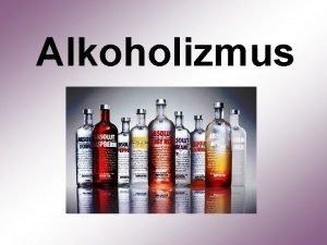 Alkoholizmus Tartalomjegyzk I A betegsg defincija lnyege II