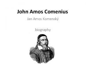 John Amos Comenius Jan Amos Komensk biography John