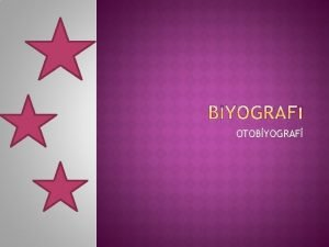 OTOBYOGRAF NDEKLER Biyografi trleri Otobiyografinin belirleyici zellikleri Biyografi