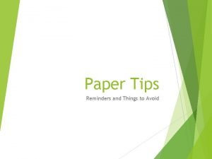 Paper Tips Reminders and Things to Avoid What