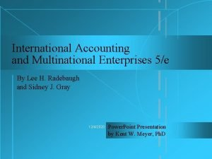 International Accounting and Multinational Enterprises 5e By Lee