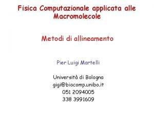 Fisica Computazionale applicata alle Macromolecole Metodi di allineamento