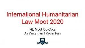 International Humanitarian Law Moot 2020 IHL Moot CoOpts
