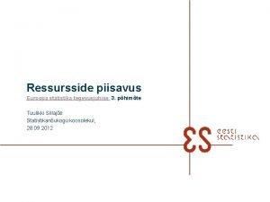 Ressursside piisavus Euroopa statistika tegevusjuhise 3 phimte Tuulikki