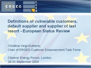Definitions of vulnerable customers default supplier and supplier