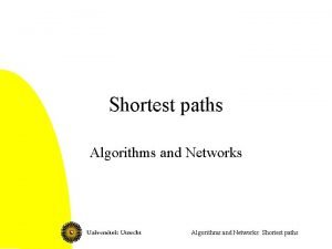 Shortest paths Algorithms and Networks Shortest paths Contents