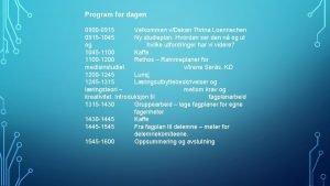 Program for dagen 0900 0915 Velkommen vDekan Thrina