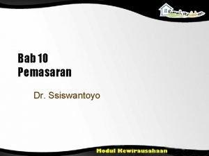 Bab 10 Pemasaran Dr Ssiswantoyo Tujuan Pembelajaran Menjelaskan