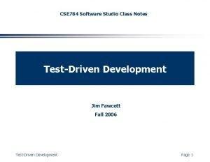 CSE 784 Software Studio Class Notes TestDriven Development