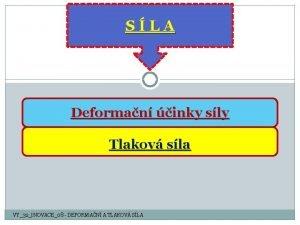 SLA Deforman inky sly Tlakov sla VY32INOVACE08 DEFORMAN