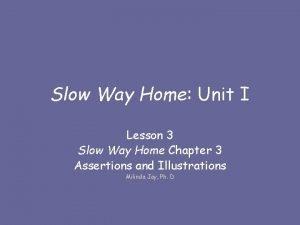 Slow Way Home Unit I Lesson 3 Slow