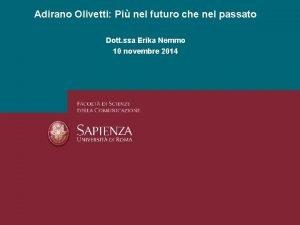 Adirano Olivetti Pi nel futuro che nel passato