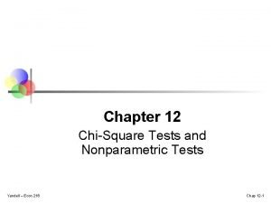 Chapter 12 ChiSquare Tests and Nonparametric Tests Yandell