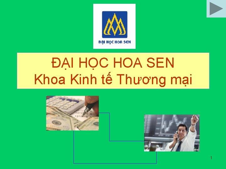 I HC HOA SEN Khoa Kinh t Thng