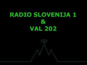 RADIO SLOVENIJA 1 VAL 202 ZGODOVINA RADIA SLOVENIJA